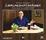 """Wolfgang Schneiders Lieblingswirtshäuser: Meine 50 besten Tipps aus """"Wir in Bayern"""""""