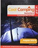 Cool Camping Deutschland: 75 sensationelle Plätze zum Zelten