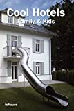 Cool Hotels - Family & Kids (Cool Hotels)