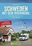 Schweden mit dem Wohnmobil: Traumrouten von Skåne bis zum Siljansee (Wohnmobil-Reiseführer)