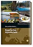 Eine perfekte Woche... im Bayerischen Alpenvorland