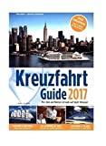 Kreuzfahrt Guide 2017: Für den perfekten Urlaub auf dem Wasser