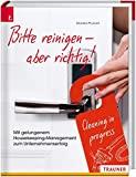 Bitte reinigen! Mit gelungenem Housekeeping-Management zum Unternehmenserfolg