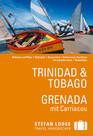 Trinidad & Tobago - Grenada mit Carriacou. Stefan Loose Travel Handbücher